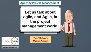 Let us talk about agile and Agile in the project management world | Debunking the myths about Agile Project Management