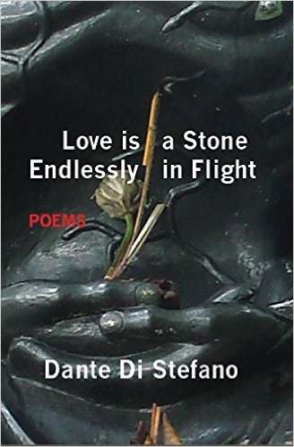 LoveisaStoneEndlesslyinFlight-Poems-Dante-Di-Stefano