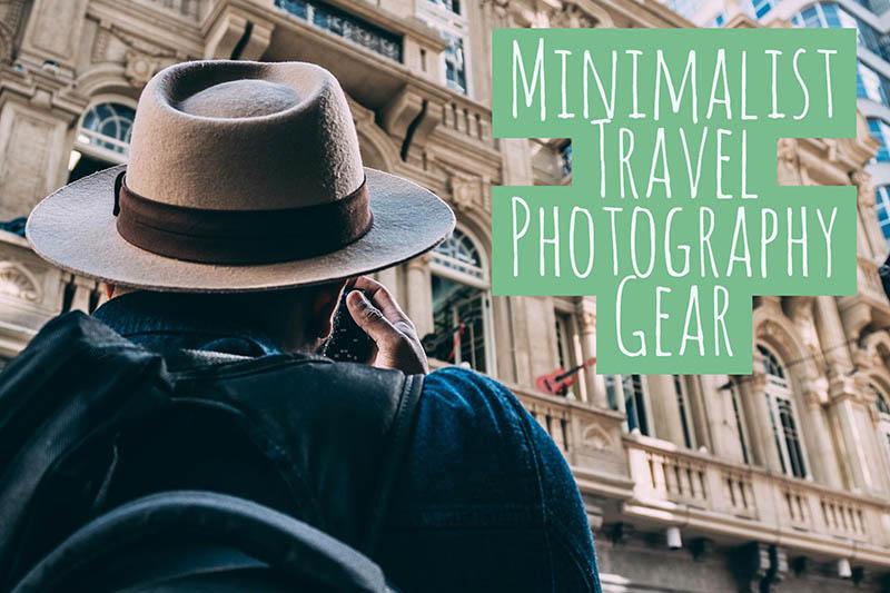 Minimalist Travel Photography Gear