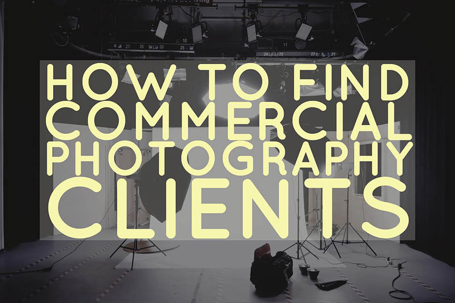 How to Find Commercial Photography Clients