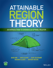 Attainable Region Theory: An Introduction to Choosing an Optimal Reactor, 1st ed.