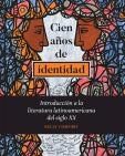 Cien años de identidad: Introducción a la literatura latinoamericana del siglo XX, 1st ed.