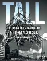 Tall: the design and construction of high-rise architecture, 1st ed.