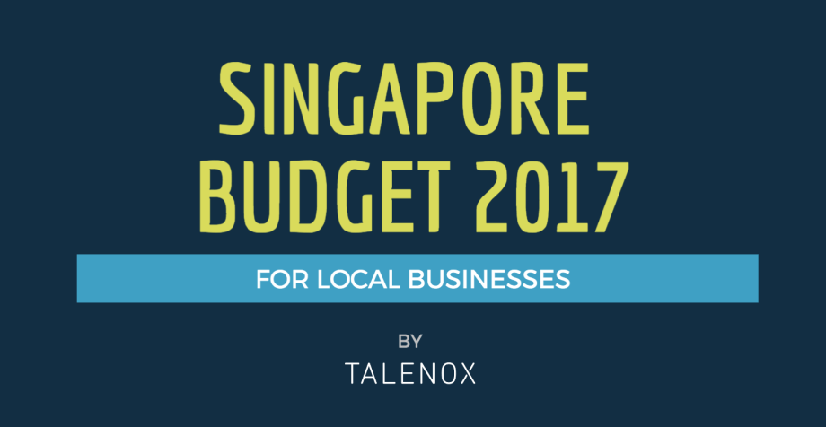 Singapore Budget 2017: Key Updates for Local Businesses [Infographic]