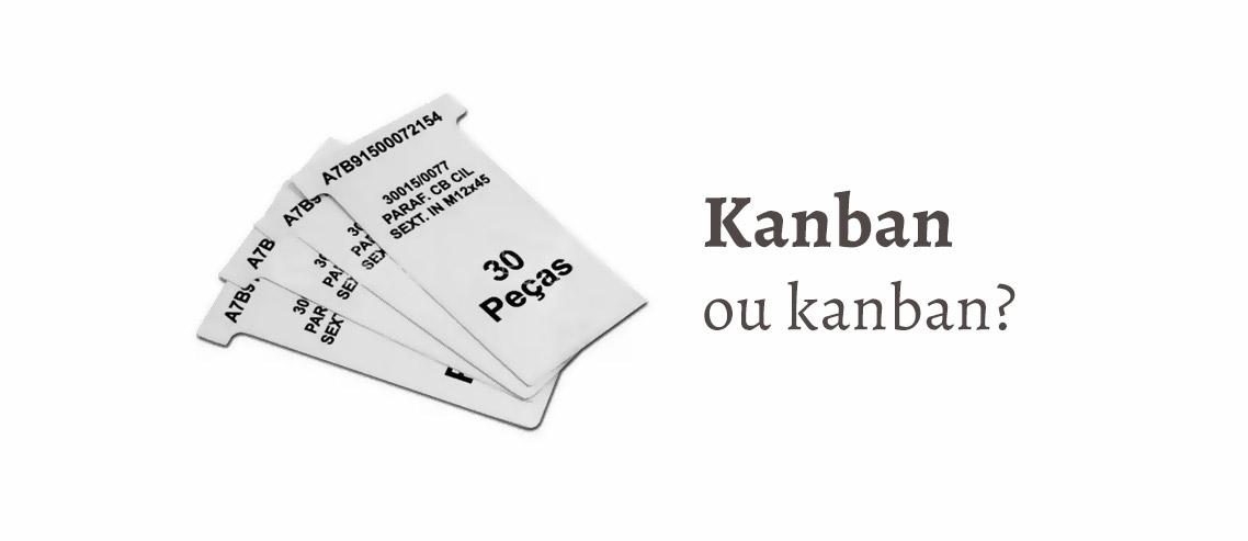 Desvendando o kanban: Sistema kanban ou Método Kanban?