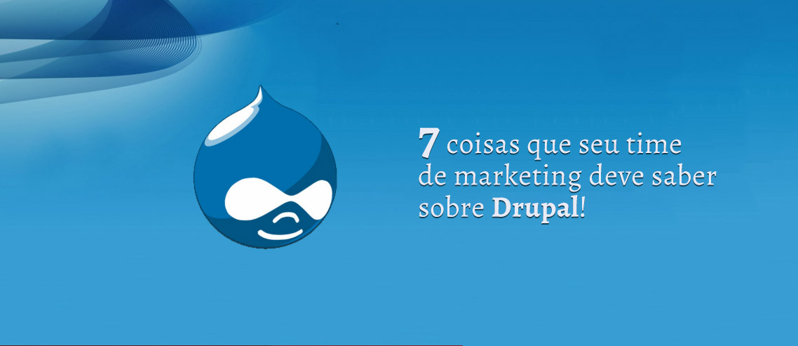 Drupal para equipes de Marketing