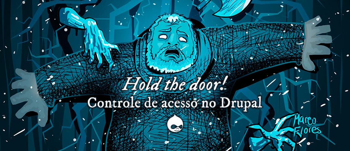 Hold the door! Controle de acesso no Drupal.