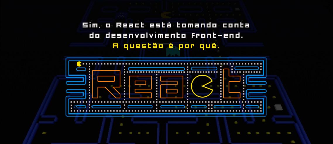 Por que o React está dominando?