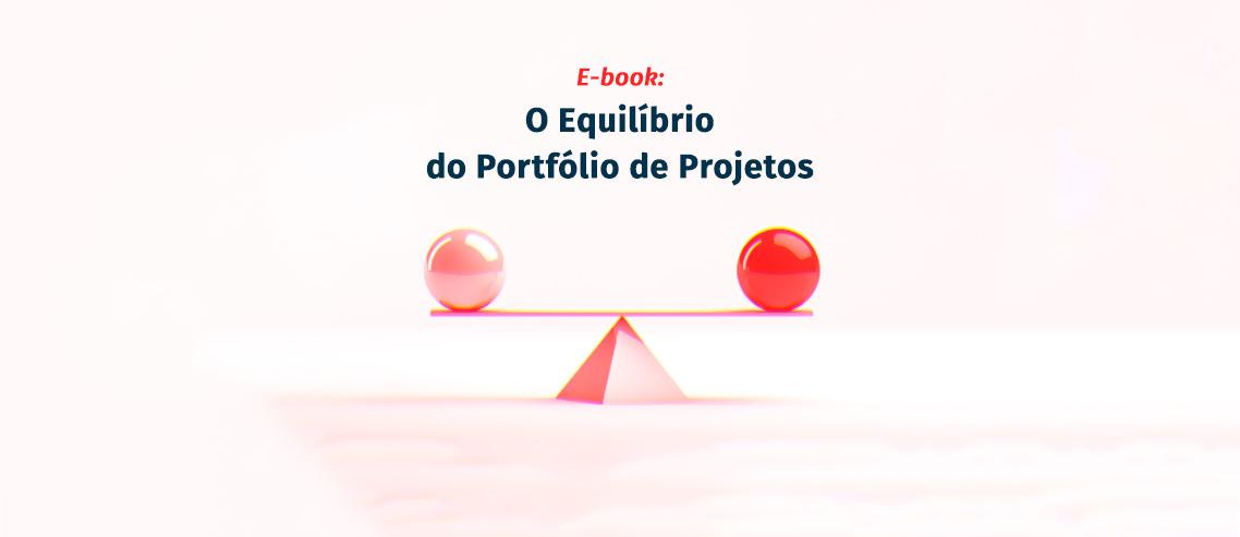 Ebook: O Equilíbrio do Portfólio de Projetos