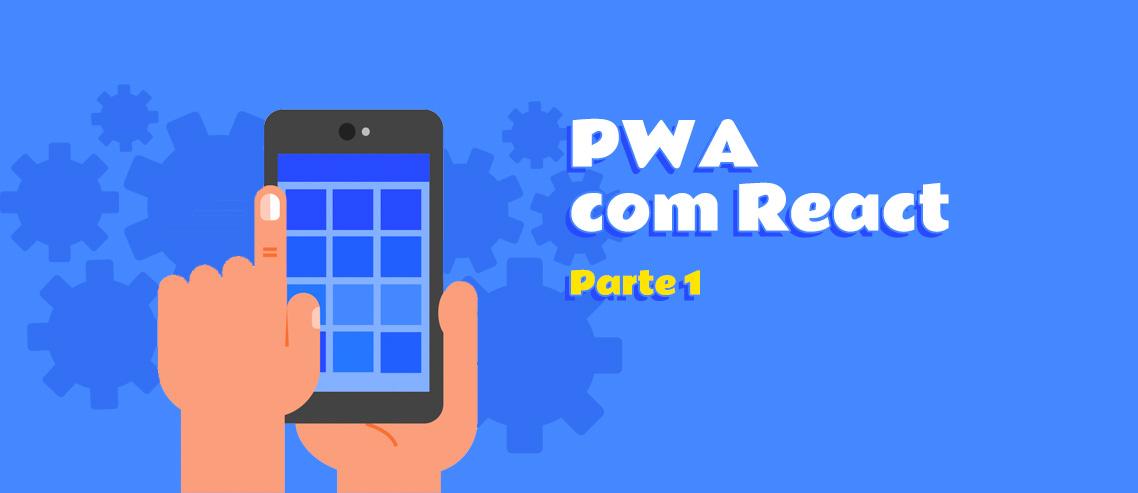 PWA com React - parte 1
