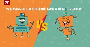 No headphone jack a dealbreaker