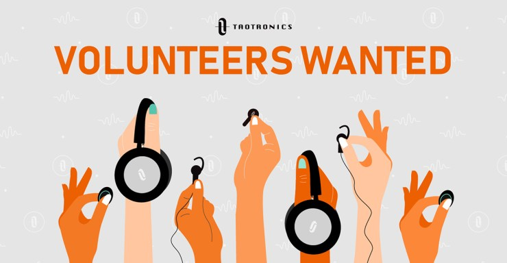 TaoTronics volunteer needed