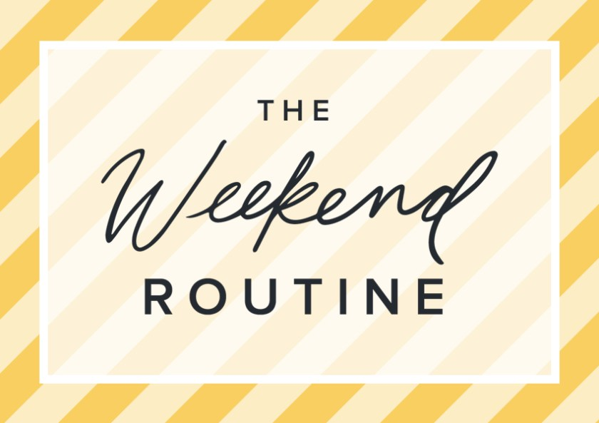 The Weekend Routine Blog Cover