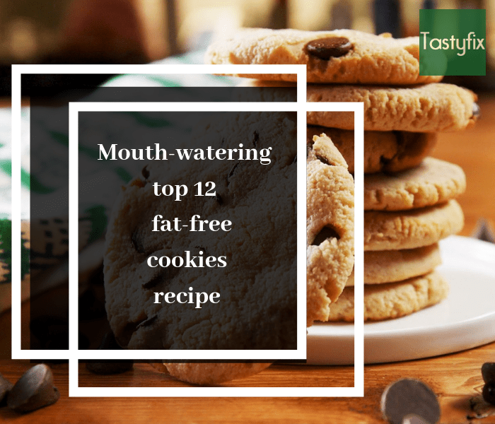 Mouth-watering top 12 fat-free cookies recipe