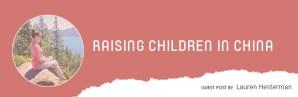 Lauren Hesterman - Raising Children in China