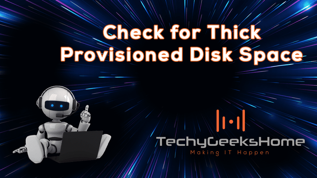 Check for Thick Provisioned Disk Space in VMWare