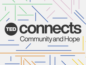 Join us for TED Connects: live, daily conversations from TED