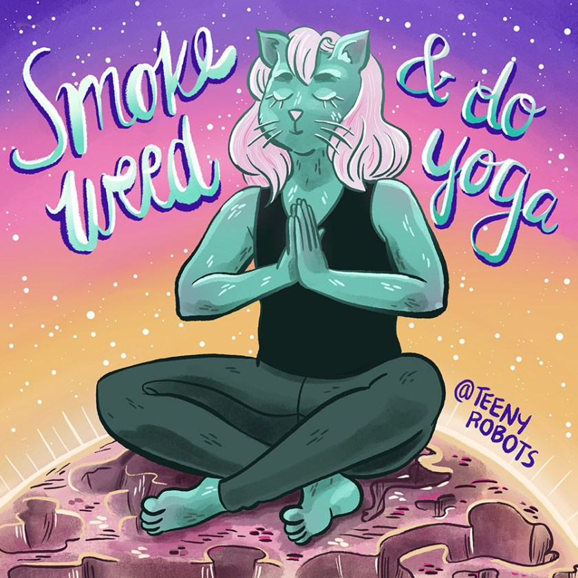 "cat meditating with lettering that says ""smoke weed & do yoga"""