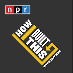 How I Build This With Guy Raz Podcast