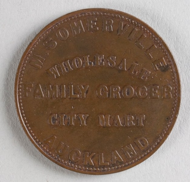 Obverse of token issued by M. Somerville, 1857, Auckland, maker unknown. Te Papa (NU005474)