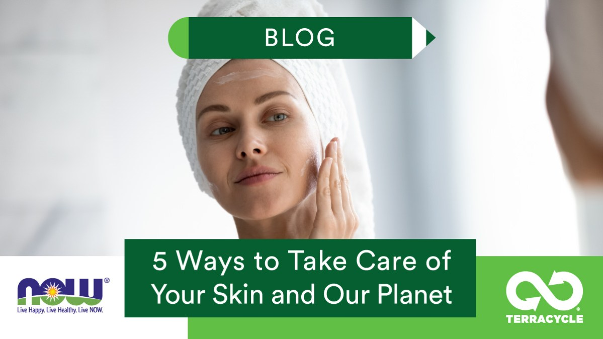5 Ways to Take Care of Your Skin and Our Planet