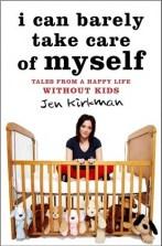 I Can Barely Take Care of Myself - Jen Kirkman
