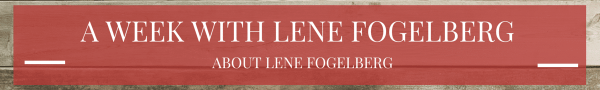 A Week with Lene Fogelberg: About Lene Fogelberg
