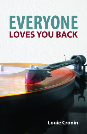 Everyone Loves You Back - Louie Cronin