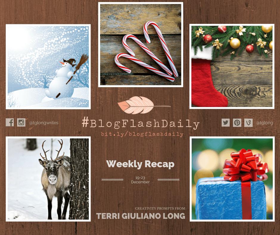 #BlogFlashDaily Creativity Prompts Weekly Recap: 19-23 December