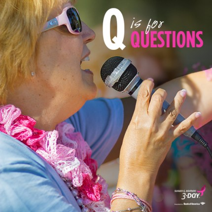 susan g komen 3-Day breast cancer walk abcs of the 3-Day Q is for questions