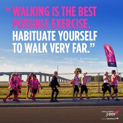 thomas jefferson walking quote komen 3 day breast cancer walk 60 miles