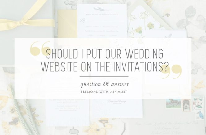 Q A Where Should I Share Our Wedding Website Aerialist