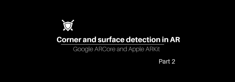 Corner and surface detection in AR Part 2 - The Knights of Unity