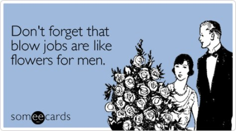 forget-blow-jobs-flowers-valentines-day-ecard-someecards