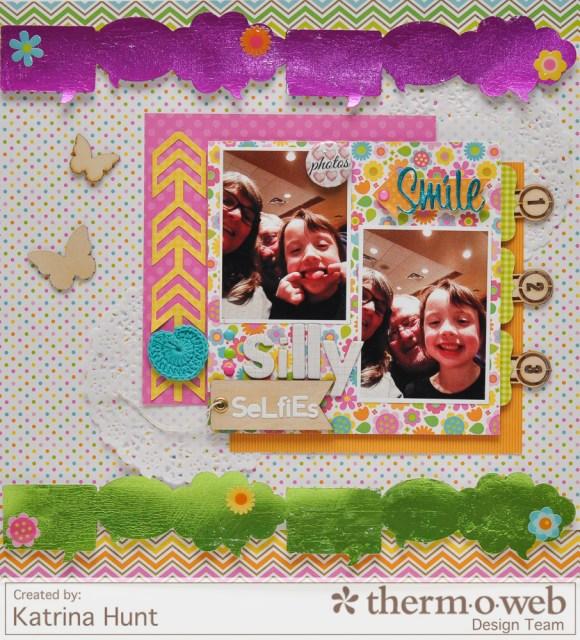 Katrina_Hunt_Silly_Selfies_ThermOWeb_DecoFoil_Doodlebug_Design_Scrapbook_Layout_1000Signed-1