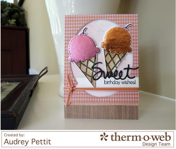 AudreyPettit Thermoweb DecoFoil SweetBirthdayWishes