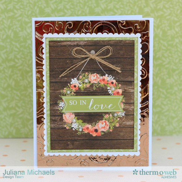 Wedding Card with Embossed Foil background using Therm O Web Deco Foil and Adhesives by Juliana Michaels