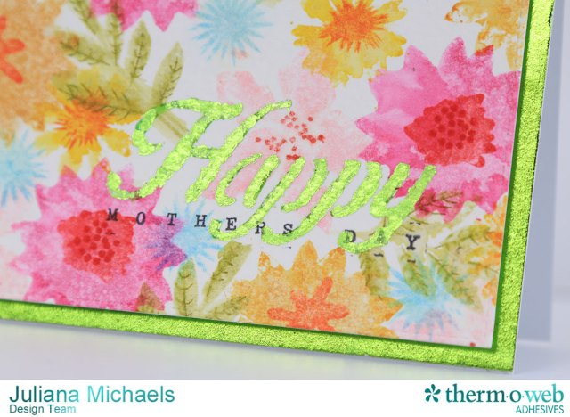 Happy Mothers Day Card by Juliana Michaels featuring Therm O Web Deco Foil, Adhesive Pen, and Stencils