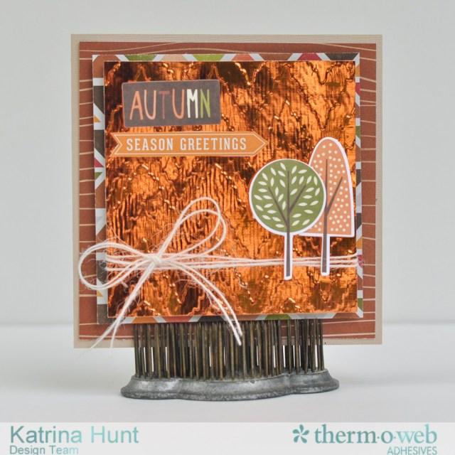 fall_cards_decofoil_thermoweb_katrina_hunt_1000signed-2