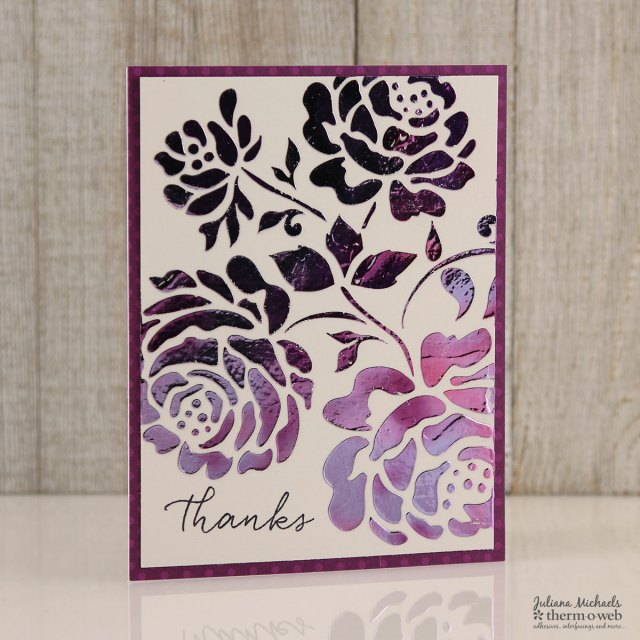 Thanks Card by Juliana Michaels featuring Therm O Web Deco Foil Transfer Gel and Deco Foil Transfer Sheets