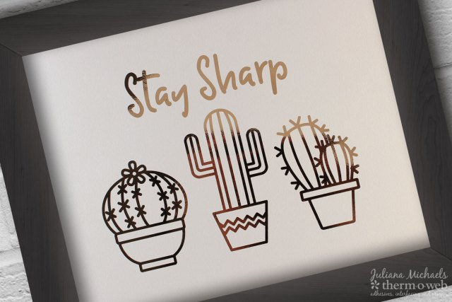 Stay Sharp Cacti Free Printable by Juliana Michaels for Therm O Web featuring Rose Gold Deco Foil