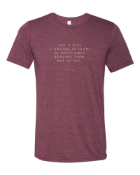 Tshirt from Those Plant Ladies that reads: just a girl, standing in front of her plants begging them not to die. Comes in a maroon.