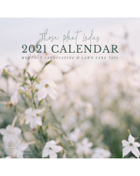 Wall calendar from Those Plant Ladies with lawn, landscape, and stunning imagery.