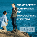 The Art of Event Planning From The Photographer's Perspective