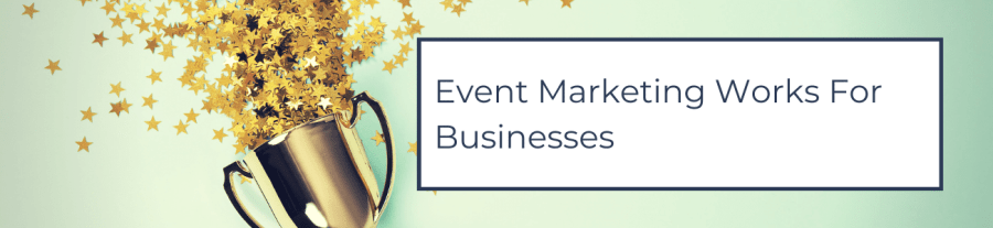 Event Marketing Works For Businesses