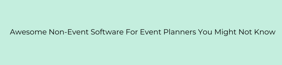 Cover image of Non-Event Software For Event Planners