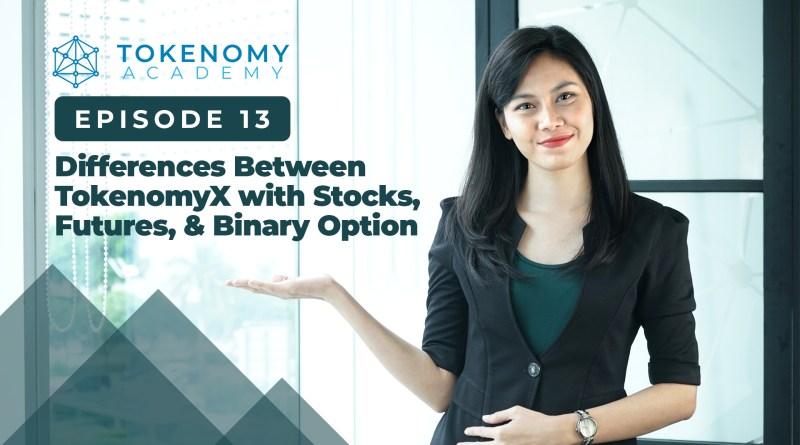 Tokenomy Academy Episode 13: Perbedaan antara TokenomyX dengan Saham, Futures, dan Binary Option