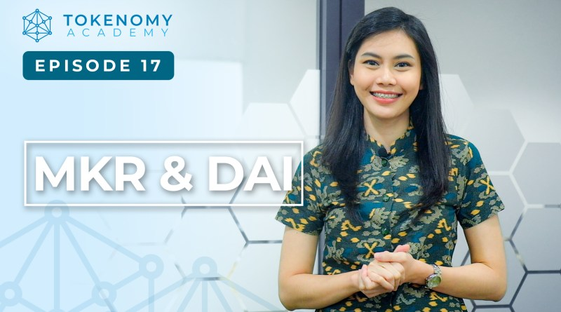 Tokenomy Academy episode 17: MKR and DAI