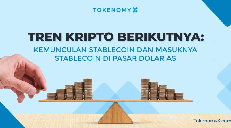 Tren Kripto Berikutnya: Kemunculan Stablecoin dan Masuknya Stablecoin di Pasar Dolar AS