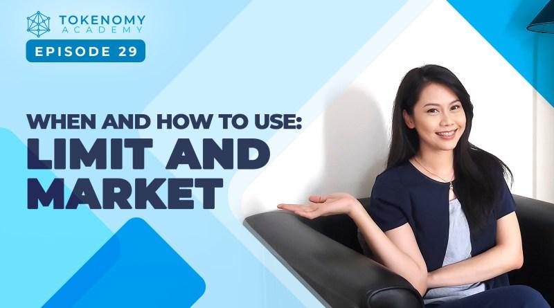 Tokenomy Academy 29: Kapan dan Bagaimana Menggunakan Fitur LIMIT dan MARKET